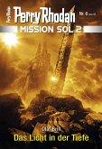 Das Licht in der Tiefe / Perry Rhodan - Mission SOL 2020 Bd.6 (eBook, ePUB)