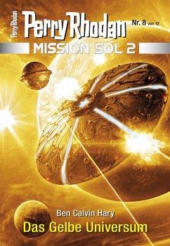 Das Gelbe Universum / Perry Rhodan - Mission SOL 2020 Bd.8