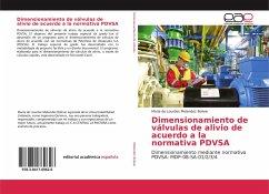Dimensionamiento de válvulas de alivio de acuerdo a la normativa PDVSA