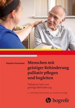 Menschen mit geistiger Behinderung palliativ pflegen und begleiten - Kostrzewa, Stephan