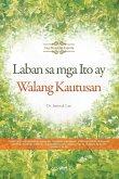 Laban sa mga Ito ay Walang Kautusan(Tagalog)