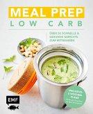 Meal Prep Low Carb - über 50 schnelle und gesunde Gerichte zum Mitnehmen (eBook, ePUB)