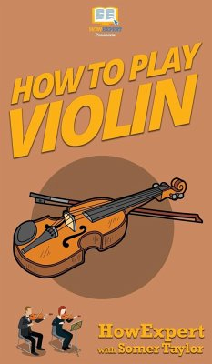 How To Play Violin - Howexpert; Taylor, Somer