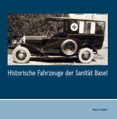 Historische Fahrzeuge der Sanität Basel - Müller, Beat