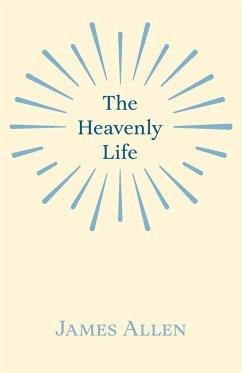 The Heavenly Life - Allen, James