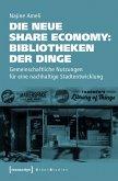 Die neue Share Economy: Bibliotheken der Dinge (eBook, PDF)