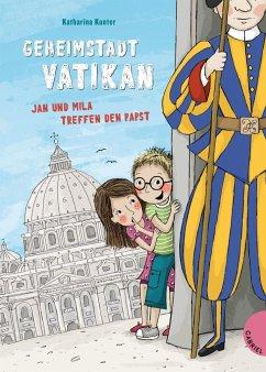 Geheimstadt Vatikan (Mängelexemplar) - Kunter, Katharina