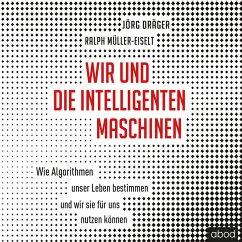 Wir und die intelligenten Maschinen (MP3-Download) - Dräger, Jörg; Müller-Eiselt, Ralph