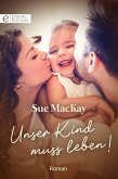 Unser Kind muss leben! (eBook, ePUB)
