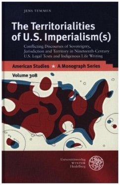 The Territorialities of U.S. Imperialism(s) - Temmen, Jens