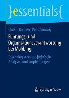 Führungs- und Organisationsverantwortung bei Mobbing - Kolodej, Christa;Smutny, Petra