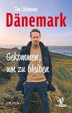 Dänemark - Gekommen, um zu bleiben