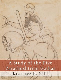 A Study of the Five Zarathushtrian Gathas