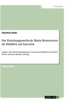 Die Erziehungsmethode Maria Montessoris im Hinblick auf Autorität