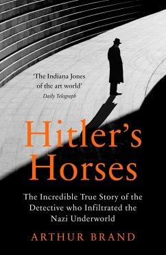 Hitler's Horses - Brand, Arthur
