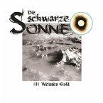 Die schwarze Sonne, Folge 3: Weisses Gold (MP3-Download)
