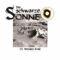 Die schwarze Sonne, Folge 3: Weisses Gold (MP3-Download) - Merlau, Günter