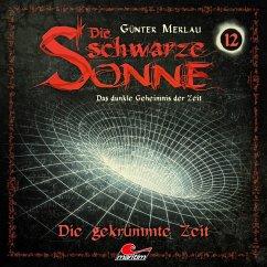 Die schwarze Sonne, Folge 12: Die gekrümmte Zeit (MP3-Download) - Merlau, Günter