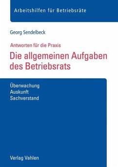 Die allgemeinen Aufgaben des Betriebsrats - Sendelbeck, Georg