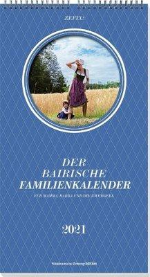 Zefix Der bairische Familienkalender 2021 - Bolle, Martin; Keller, Markus C; Mothwurf, Ono