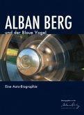 Alban Berg und der Blaue Vogel