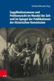 Supplikationswesen und Petitionsrecht im Wandel der Zeit und im Spiegel der Publikationen der Historischen Kommission