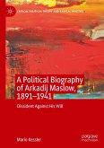 A Political Biography of Arkadij Maslow, 1891-1941