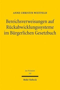 Bereichsverweisungen auf Rückabwicklungssysteme im Bürgerlichen Gesetzbuch - Wietfeld, Anne Christin