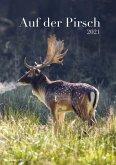 Auf der Pirsch 2021 - Bild-Kalender A3 (29,7x42 cm) - Tier-Kalender - Wandplaner - mit Platz für Notizen - Alpha Edition