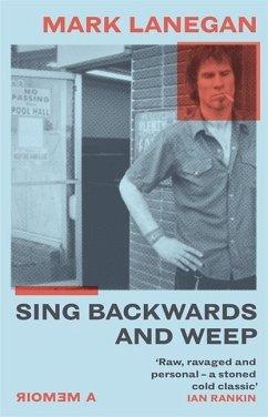 Sing Backwards and Weep - Lanegan, Mark