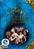 Arthur und der Botschafter der Schatten (eBook, ePUB)