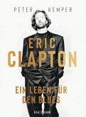 Eric Clapton. Ein Leben für den Blues (eBook, ePUB)