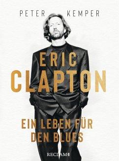 Eric Clapton. Ein Leben für den Blues (eBook, ePUB) - Kemper, Peter