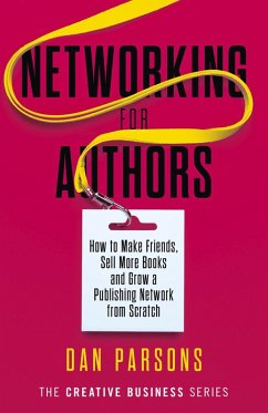 Networking for Authors (The Creative Business Series, #2) (eBook, ePUB) - Parsons, Dan