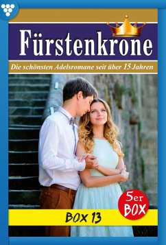 Fürstenkrone Box 13 - Adelsroman (eBook, ePUB) - Vorberg, Carola; Mellin, Barbara; Bianca, Maria; Nicolai, Nina; Bolten, Yvonne