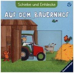 Schiebe und Entdecke: Auf dem Bauernhof (Restauflage) - Grimm, Sandra