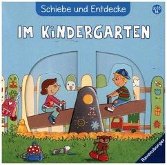 Schiebe und Entdecke: Im Kindergarten (Restauflage) - Grimm, Sandra