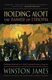 Holding aloft the Banner of Ethiopia (eBook, ePUB)