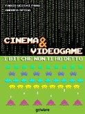 Cinema & Videogame. I bit che non ti ho detto (eBook, ePUB)