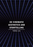 3D Cinematic Aesthetics and Storytelling (eBook, PDF)