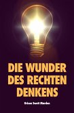 Die Wunder des rechten Denkens (eBook, ePUB)