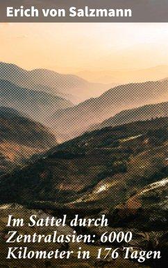 Im Sattel durch Zentralasien: 6000 Kilometer in 176 Tagen (eBook, ePUB) - Salzmann, Erich Von