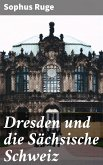 Dresden und die Sächsische Schweiz (eBook, ePUB)