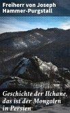 Geschichte der Ilchane, das ist der Mongolen in Persien (eBook, ePUB)