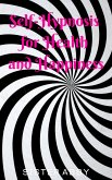 Self-Hypnosis for Health and Happiness (eBook, ePUB)