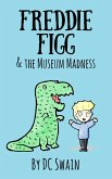 Freddie Figg & the Museum Madness (eBook, ePUB)
