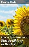 Der letzte Sommer: Eine Erzählung in Briefen (eBook, ePUB)