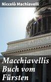 Macchiavellis Buch vom Fürsten (eBook, ePUB)