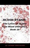 Blood Stains: The Lyrics Of Jaysen True Blood 2000-2011, Book 15 (eBook, ePUB)