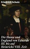 Die Hanse und England von Eduards III. bis auf Heinrichs VIII. Zeit (eBook, ePUB)